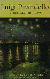 Luigi Pirandello: Three Major Plays