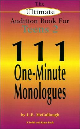 The Ultimate Audition Book for Teens, Volume 2: III One-Minute Monologues for Teens