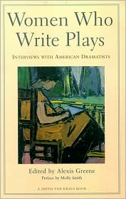 Women Who Write Plays: Interviews with American Dramatist