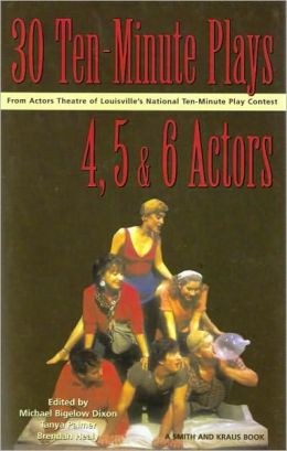 30 Ten-Minute Plays for 4, 5, and 6 Actors