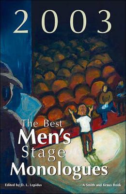 The Best Men's Stage Monologues of 2003