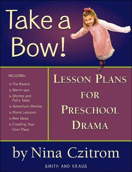 Take a Bow: Lesson Plans for Pre-School Drama