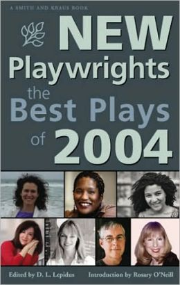 New Playwrights: The Best Plays of 2004
