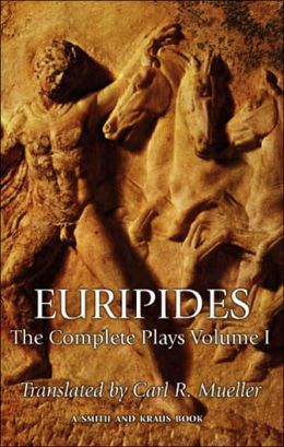 Euripides: The Complete Plays, Volume I