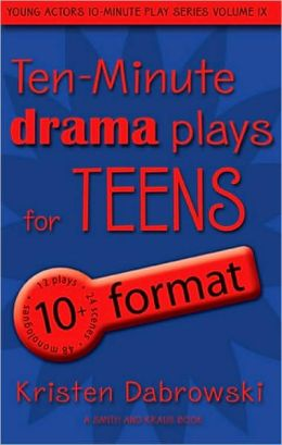 Ten-Minute Drama Plays for Teens