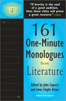 60 Seconds to Shine, Volume 4: 161 One-Minute Monologues From Literature