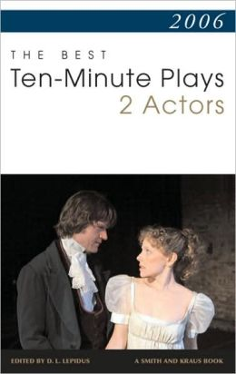 2006 the Best Ten-Minute Plays for Two Actors