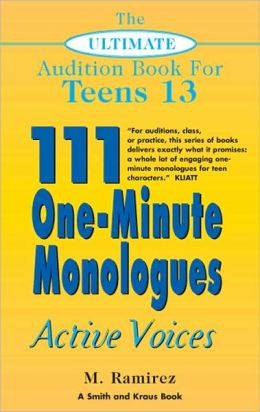 The Ultimate Audition Book for Teens Volume XIII: 111 One-Minute Monolgues - Active Voices
