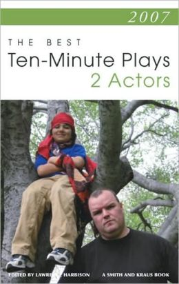 2007: The Best Ten-Minute Plays for Two Actors