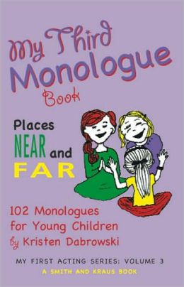 My Third Monologue Book: 100 Monologues about Places near and Far