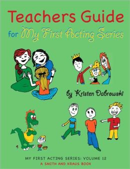 Teacher's Guide for My First Acting Series