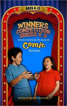 Winners Competition Series Volume 2: Award-winning, 90-Second Comic Scenes for Ages 4-12