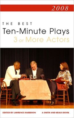 Best 10-Minute Plays 2008, 3 or More Actors