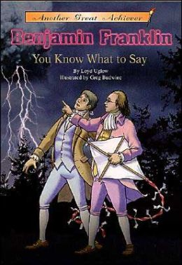 Benjamin Franklin: You Know What to Say