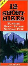 12 Short Hikes Sunrise Mount Rainer National Park