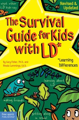 The Survival Guide for Kids with LD*: *(Learning Differences)