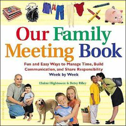 Our Family Meeting Book: Fun and Easy Ways to Manage Time, Build Communication, and Share Responsibility Week by Week
