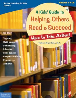 A Kids' Guide to Helping Others Read and Succeed: How to Take Action!