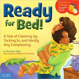 Ready for Bed!: A Tale of Cleaning Up, Tucking In, and Hardly Any Complaining