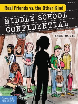 Real Friends vs. the Other Kind (Middle School Confidential Series #2)