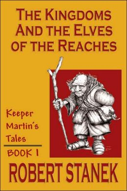 The Kingdoms & The Elves Of The Reaches (Keeper Martin's Tales , Book 1)