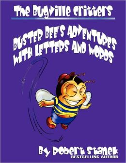 Buster Bee's Adventures With Letters And Words (The Bugville Critters