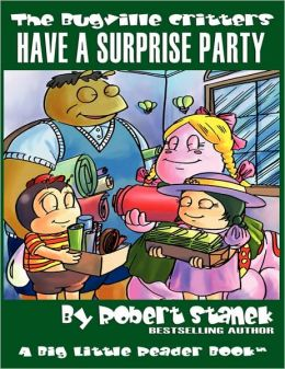 Have A Surprise Party (The Bugville Critters #13, Lass Ladybug's Adventures Series, Deluxe Edition)