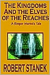 The Kingdoms And The Elves Of The Reaches (Keeper Martin's Tales, Book 1)