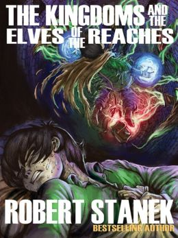 The Kingdoms and the Elves of the Reaches (A Fantasy Adventure Series)