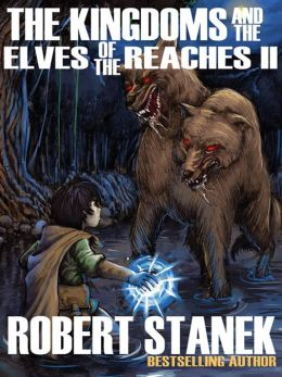 The Kingdoms and the Elves of the Reaches II (A Fantasy Adventure Series)