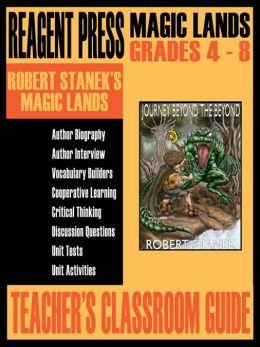 Teacher's Classroom Guide to Robert Stanek's Magic Lands