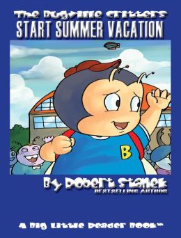 Start Summer Vacation (Bugville Critters Children's Learning Adventures)