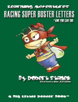 Racing Super Buster Letters And You Can Too (Preschool Skills and Kindergarten Basics)