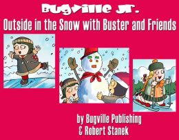 Outside in the Snow with Buster and Friends: A Sight Words Easy Reader (Preschool Skills and Kindergarten Basics)