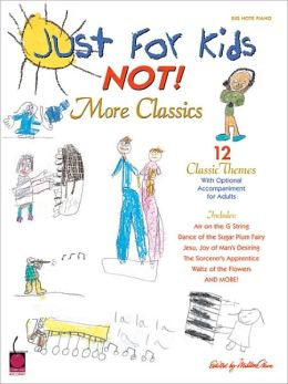 Just for Kids: Not! More Classics