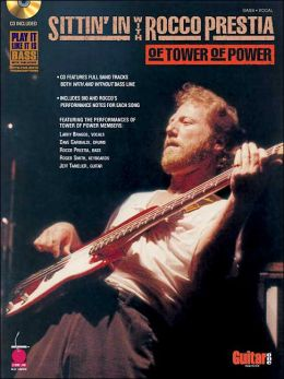 Sittin' in with Rocco Prestia of Tower of Power