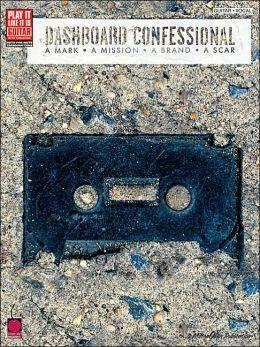 Dashboard Confessional: A Mark - A Mission - A Brand - A Scar