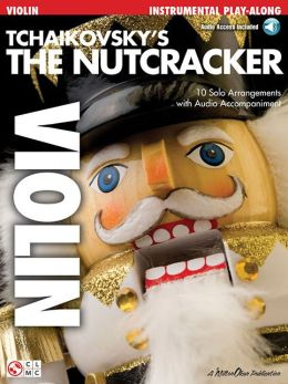 Tchaikovsky's the Nutcracker: Violin