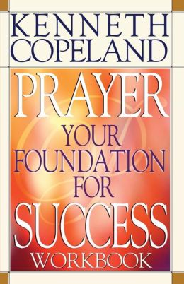 Prayer Your Foundation for Success Workbook