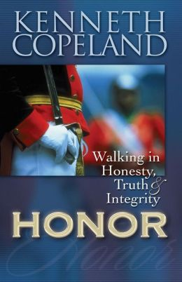 Honor: Walking In Honesty, Truth, and Integrity