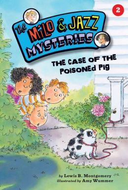 The Case of the Poisoned Pig (Milo and Jazz Series #2)