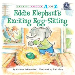 Eddie Elephant's Exciting Egg-Sitting