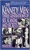The Kennedy Men: Three Generations Of Sex, Scandal And Secrets: Three Generations of Sex, Scandal and Secrets