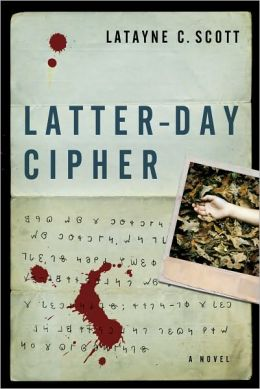 Latter-Day Cipher: A Novel