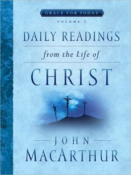Daily Readings From the Life of Christ, Volume 2