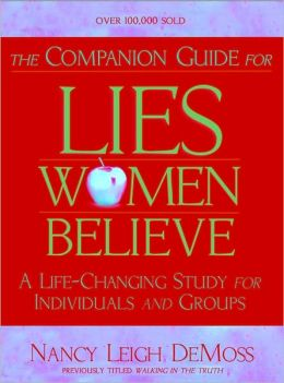 The Companion Guide for Lies Women Believe: A Life-Changing Study for Individuals and Groups