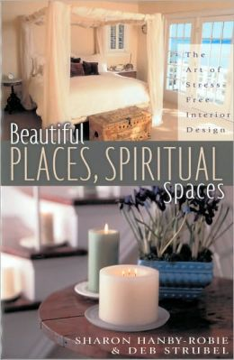 Beautiful Places, Spiritual Spaces: The Art of Stress-Free Interior Design
