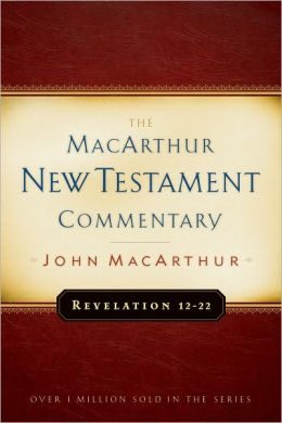 Revelation 12-22 MacArthur New Testament Commentary