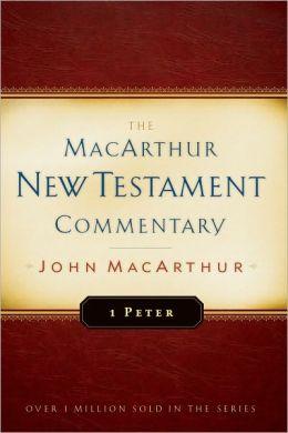 First Peter MacArthur New Testament Commentary