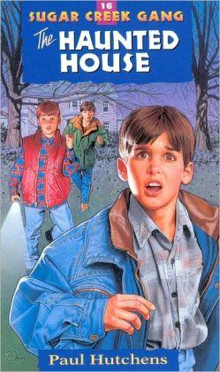 The Haunted House (Sugar Creek Gang Series #16)